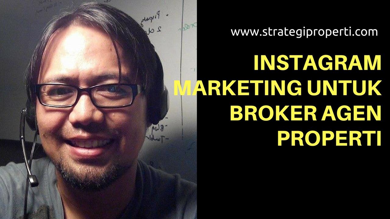 Instagram Marketing Untuk Broker Agen Properti
