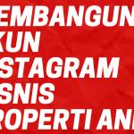 Cara Efektif Memasarkan Properti Melalui Instagram | Fundamental Instagram Marketing Properti