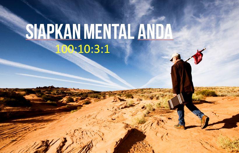 Siapkan Mental Anda 100:10:3:1