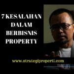 7 Kesalahan Dalam Berbisnis Property
